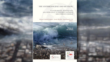 "THE ANTROPOCENE AND ISLANDS: VULNERABILITY, ADAPTATION AND RESILIENCE TO NATURAL HAZARDS AND CLIMATE CHANGE | Online il nuovo Volume della Collana ""Geographies of The Anthropocene"" (Il Sileno Edizioni)"